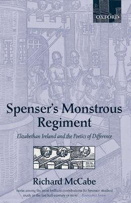Spenser's Monstrous Regiment: Elizabethan Ireland and the Poetics of Difference (Paperback)