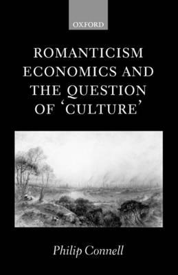 Romanticism, Economics and the Question of 'Culture' (Paperback)
