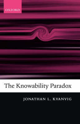 The Knowability Paradox (Hardback)