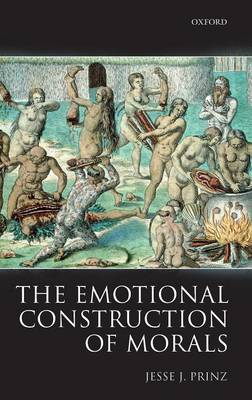 The Emotional Construction of Morals (Hardback)