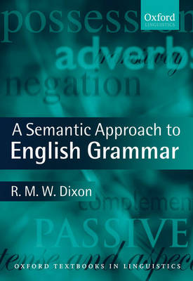 A Semantic Approach to English Grammar - Oxford Textbooks in Linguistics (Hardback)