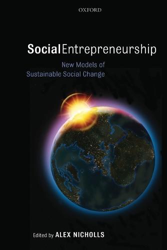 Social Entrepreneurship: New Models of Sustainable Social Change (Paperback)