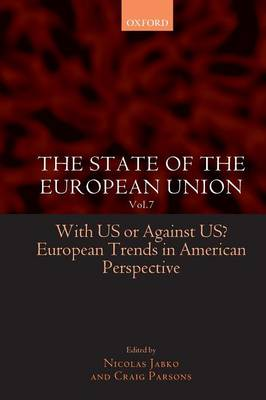 The State of the European Union Vol. 7: With US or Against US? European Trends in American Perspective (Paperback)