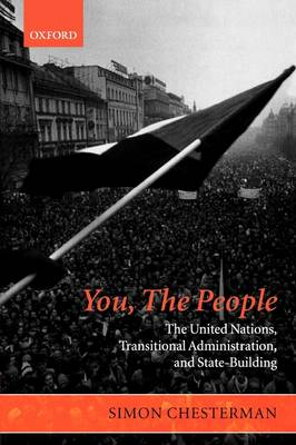 You, The People: The United Nations, Transitional Administration, and State-Building (Paperback)