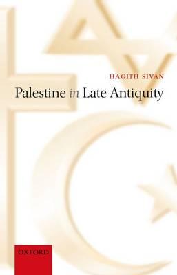 Palestine in Late Antiquity (Hardback)
