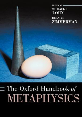 The Oxford Handbook of Metaphysics - Oxford Handbooks (Paperback)