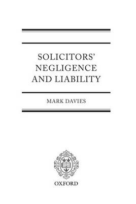 Solicitors' Negligence and Liability (Hardback)
