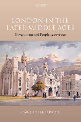 London in the Later Middle Ages: Government and People 1200-1500 (Paperback)