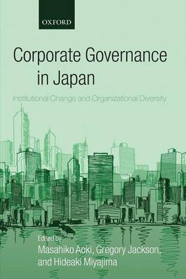 Corporate Governance in Japan: Institutional Change and Organizational Diversity (Paperback)