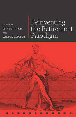 Reinventing the Retirement Paradigm - Pensions Research Council (Hardback)