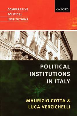 Political Institutions in Italy - Comparative Political Institutions Series (Paperback)