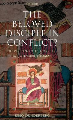 The Beloved Disciple in Conflict?: Revisiting the Gospels of John and Thomas (Hardback)
