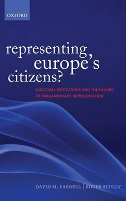 Representing Europe's Citizens?: Electoral Institutions and the Failure of Parliamentary Representation (Hardback)