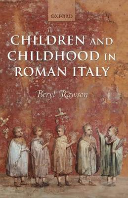 Children and Childhood in Roman Italy (Paperback)