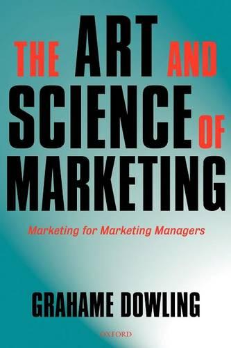 The Art and Science of Marketing: Marketing for Marketing Managers (Paperback)