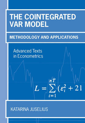 The Cointegrated VAR Model: Methodology and Applications - Advanced Texts in Econometrics (Paperback)