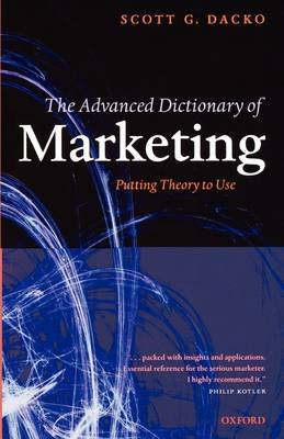 The Advanced Dictionary of Marketing: Putting Theory to Use (Paperback)