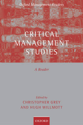 Critical Management Studies: A Reader - Oxford Management Readers (Hardback)