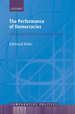 The Performance of Democracies: Political Institutions and Public Policy - Comparative Politics (Hardback)