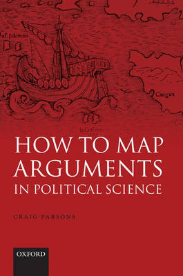 How to Map Arguments in Political Science (Hardback)