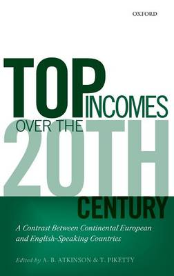 Top Incomes Over the Twentieth Century: A Contrast Between Continental European and English-Speaking Countries (Hardback)