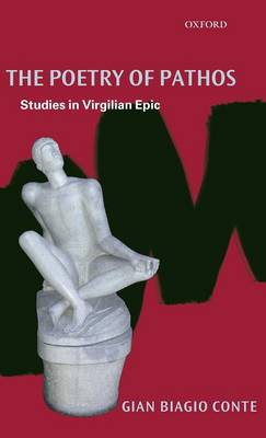 The Poetry of Pathos: Studies in Virgilian Epic (Hardback)