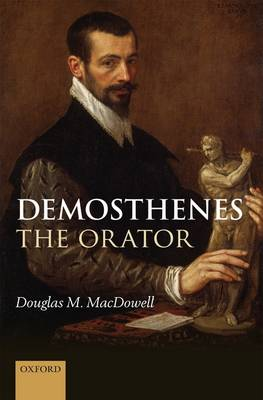 Demosthenes the Orator (Hardback)