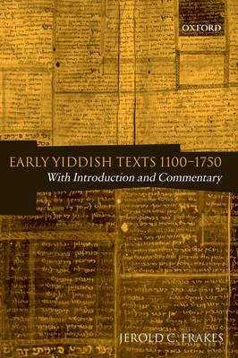 Early Yiddish Texts 1100-1750: With Introduction and Commentary (Paperback)