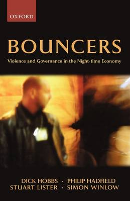 Bouncers: Violence and Governance in the Night-Time Economy - Clarendon Studies in Criminology (Paperback)