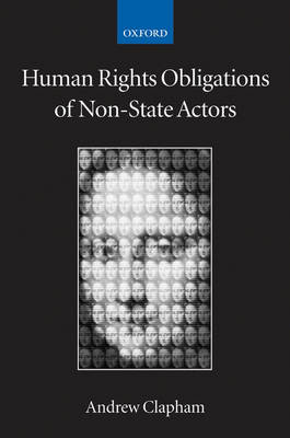 Human Rights Obligations of Non-State Actors - Collected Courses of the Academy of European Law (Paperback)