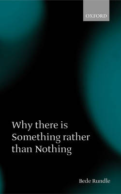 Why there is Something rather than Nothing (Paperback)