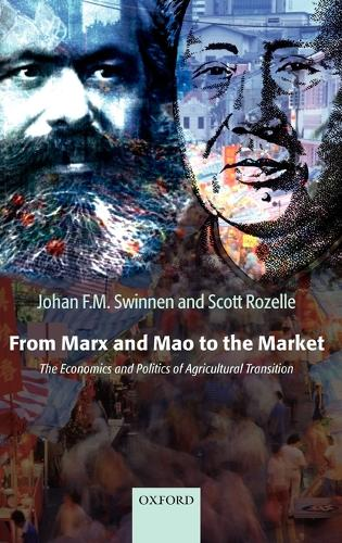 From Marx and Mao to the Market: The Economics and Politics of Agricultural Transition (Hardback)