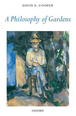 A Philosophy of Gardens (Hardback)