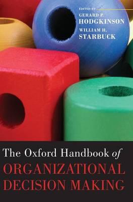 The Oxford Handbook of Organizational Decision Making - Oxford Handbooks (Hardback)