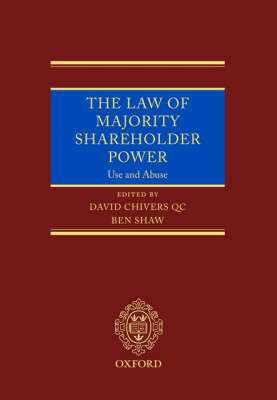 The Law of Majority Shareholder Power: Use and Abuse (Hardback)