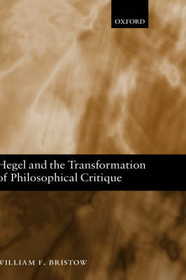 Hegel and the Transformation of Philosophical Critique (Hardback)
