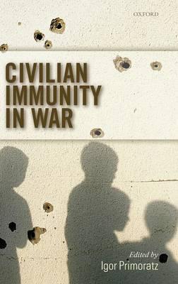Civilian Immunity in War (Hardback)