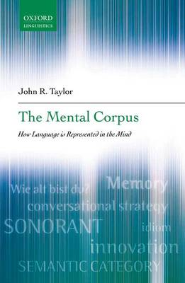 The Mental Corpus: How Language is Represented in the Mind (Hardback)