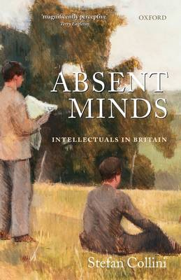 Absent Minds: Intellectuals in Britain (Hardback)