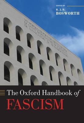 The Oxford Handbook of Fascism - Oxford Handbooks (Hardback)