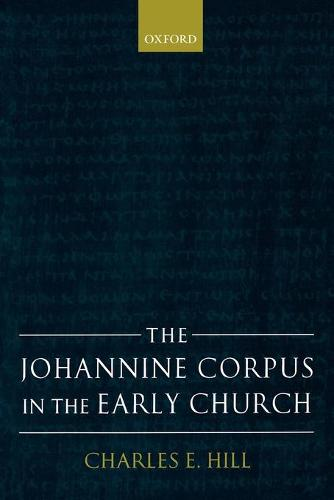 The Johannine Corpus in the Early Church (Paperback)
