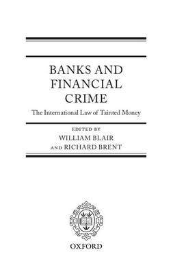 Banks and Financial Crime: The International Law of Tainted Money (Hardback)