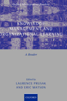 Knowledge Management and Organizational Learning: A Reader - Oxford Management Readers (Hardback)