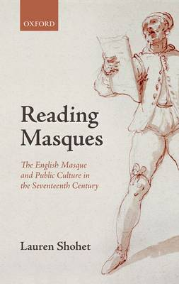 Reading Masques: The English Masque and Public Culture in the Seventeenth Century (Hardback)
