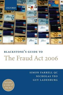 Blackstone's Guide to the Fraud Act 2006 - Blackstone's Guide (Paperback)