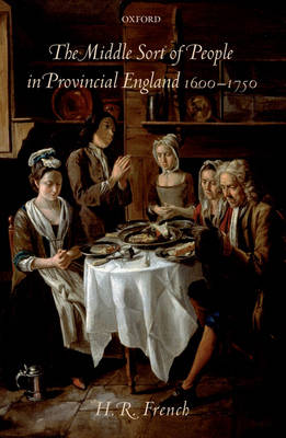 The Middle Sort of People in Provincial England, 1600-1750 (Hardback)