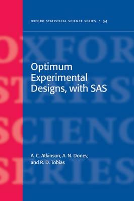 Optimum Experimental Designs, With SAS - Oxford Statistical Science Series 34 (Hardback)