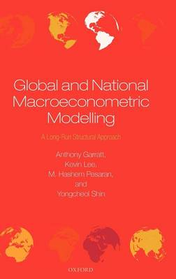 Global and National Macroeconometric Modelling: A Long-Run Structural Approach (Hardback)