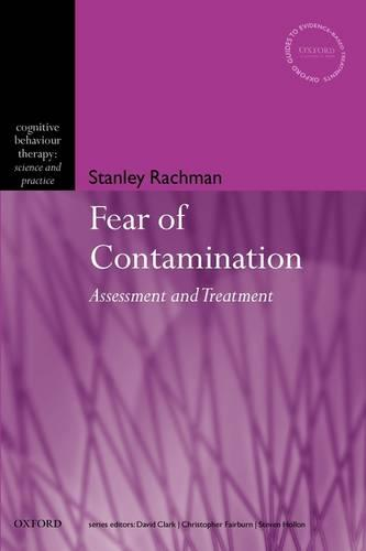 The Fear of Contamination: Assessment and Treatment - Cognitive Behaviour Therapy: Science and Practice 3 (Paperback)