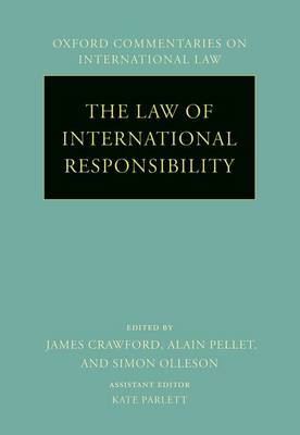 The Law of International Responsibility - Oxford Commentaries on International Law (Hardback)